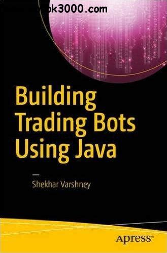 Building Trading Bots Using Java - Free eBooks Download