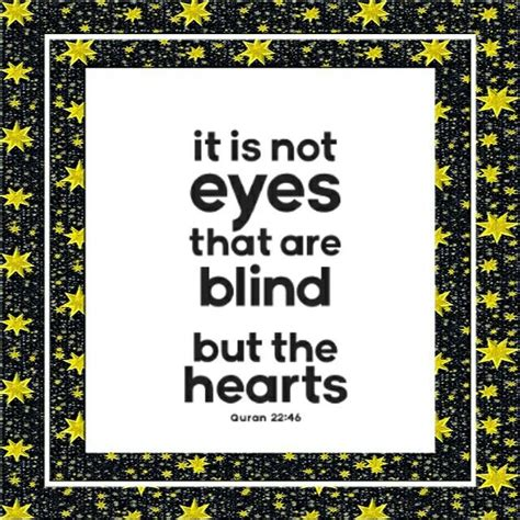 It is not the eyes that blind, but the hearts